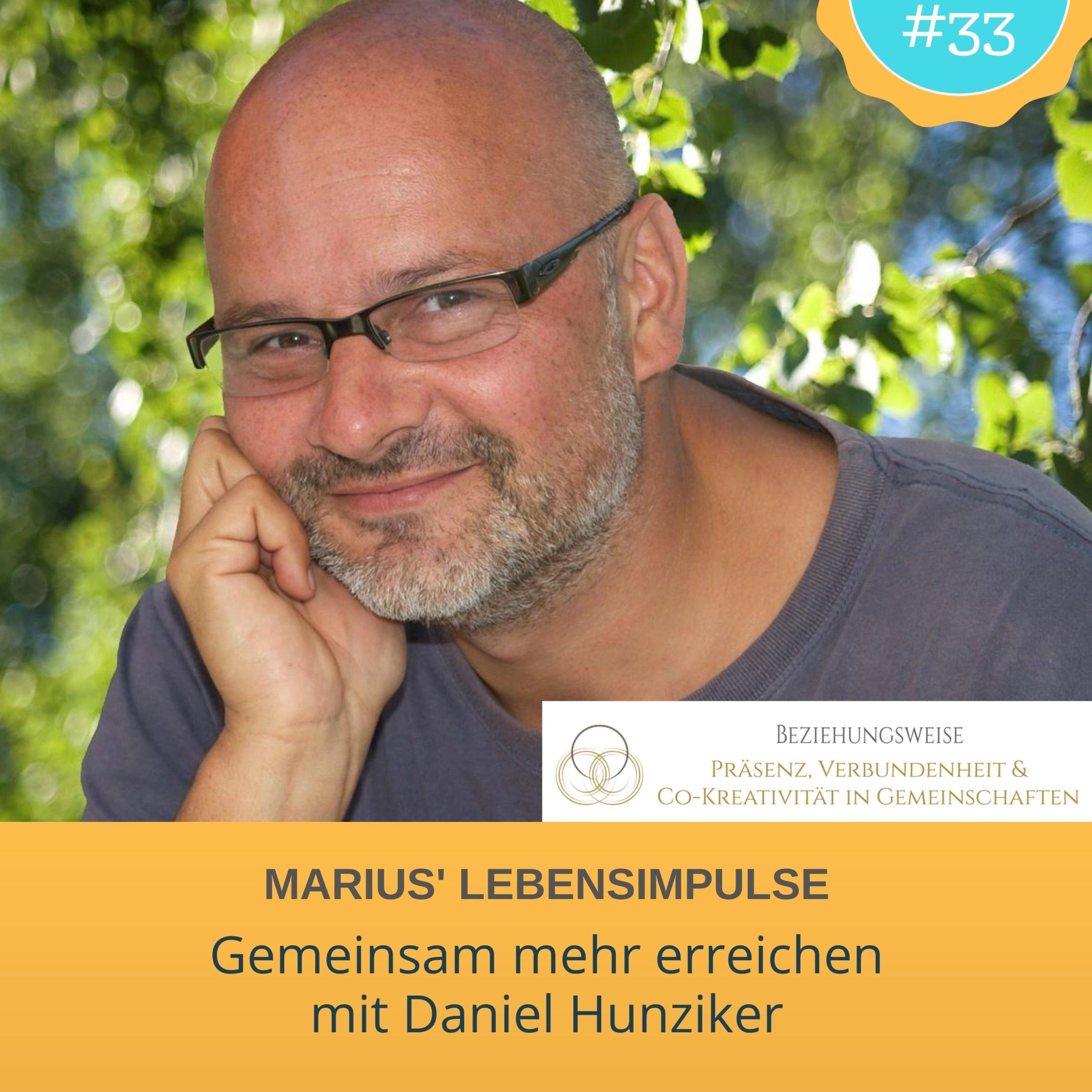 Gemeinsam mehr erreichen – mit Daniel Hunziker.